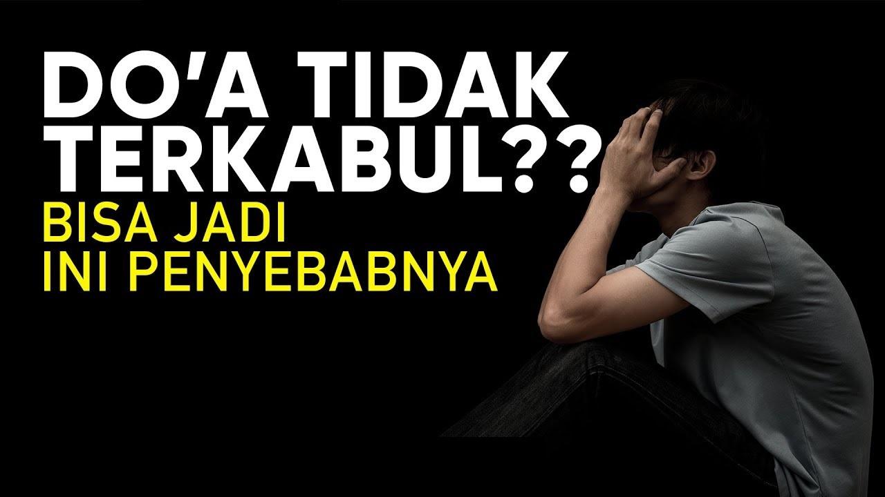 Mengapa Doa Kita Tidak Dikabulkan