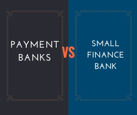 Payment Banks vs Small Finance Banks