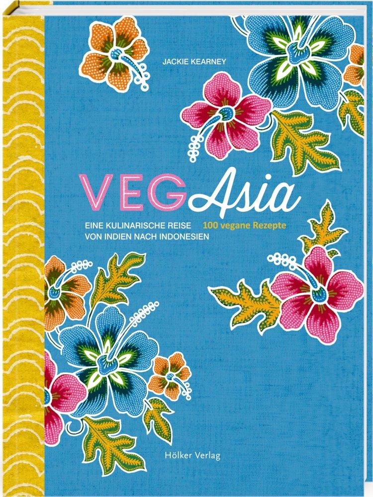 Kochbuchsüchtig VegAsia  100 vegane Rezepte