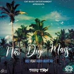 RDZ feat. Addy Buxexa - Não Digo Mais (2020) [Download]