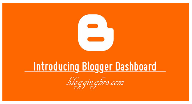 A Complete Introducing Blogger Dashboard 2016