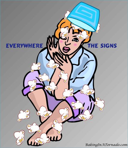 Everywhere the Signs | Graphic created by and property of www.BakingInATornado.com | #humor #MyGraphics