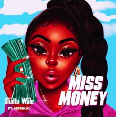 Shatta Wale Ft Medikal - Miss Money (Prod. By Beatz Vampire - Audio MP3)