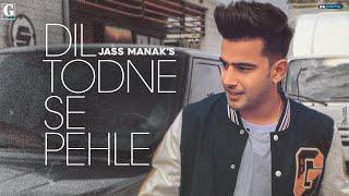Dil Todne Se Pehle Lyrics - Jass Manak | Shary Nexus