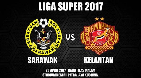 Live Streaming Kelantan vs Sarawak 26.4.2017 Liga Super