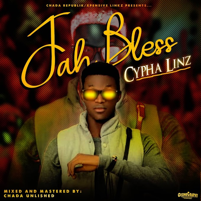 Music: Cyfha linz – Jah bless
