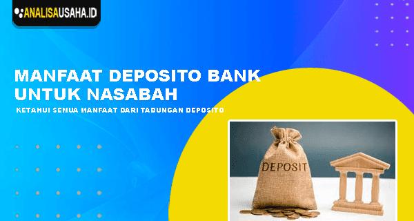 Manfaat Deposito Bank