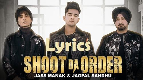 Shoot Da Order lyrics - Jass Manak, Jagpal Sandhu