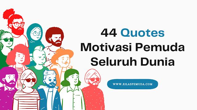 44 Quotes Motivasi Pemuda Anonim