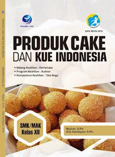 Produk Cake dan Kue Indonesia - Bidang keahlian : Pariwisara, Program Keahlian : Kuliner, Kompetensi Keahlian : Tata Boga SMK/MAK Kelas XII