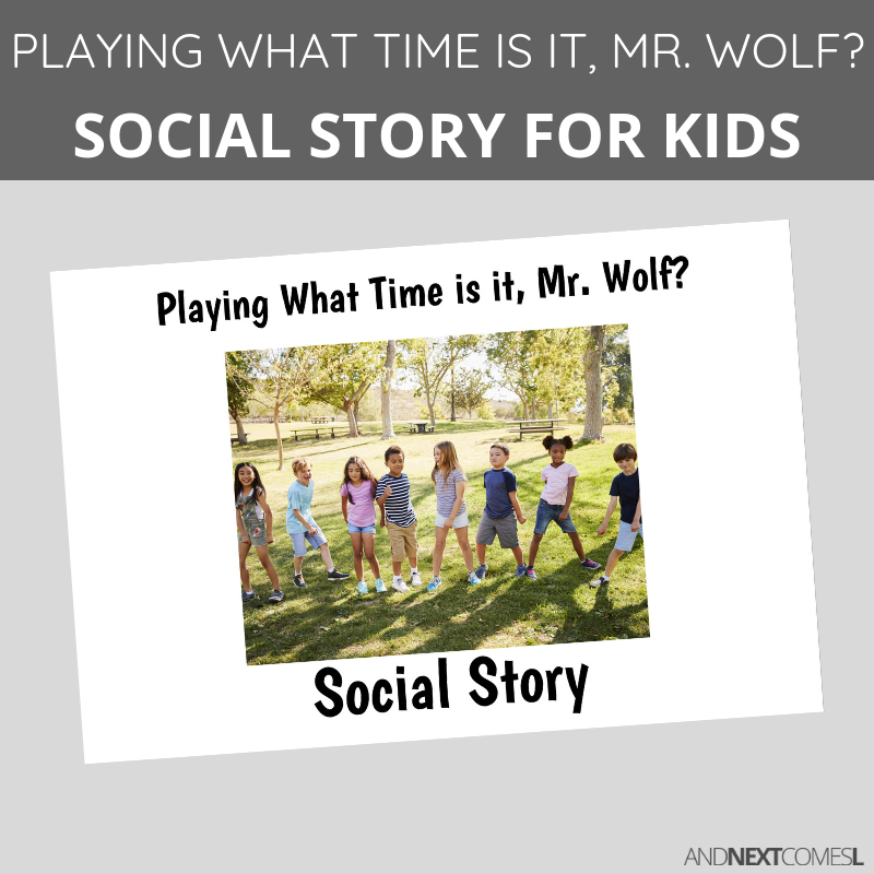 Printable social story for kids with autism about playing the game What Time is it, Mr. Wolf?
