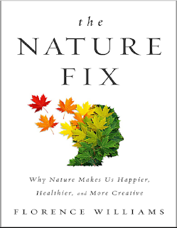 The Nature Fix Why Nature Makes Us Hapier, Healthier And More Creative