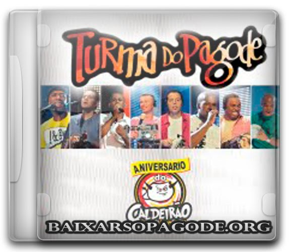 Turma Do Pagode – Ao Vivo no Aniversário do Caldeirão 16-04-2011