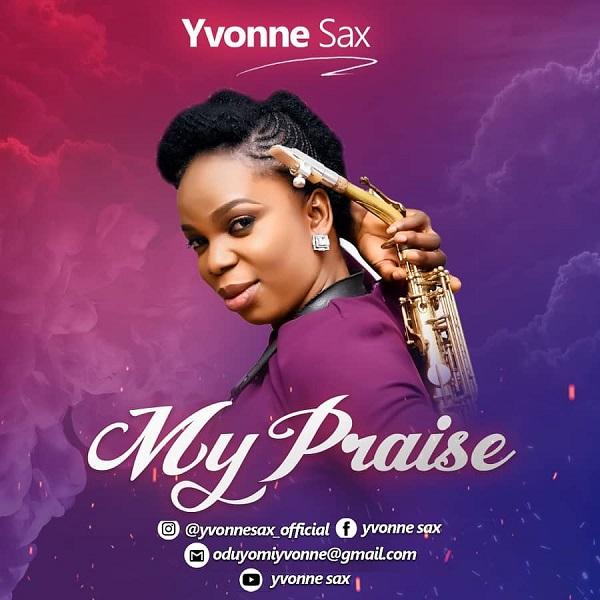 Yvonne Sax - My Praise Mp3 Download