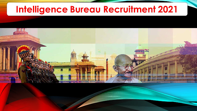Intelligence Bureau Recruitment 2021 2000 ACIO Posts– Apply online