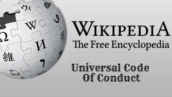 Wikipedia Introduces Universal Code of Conduct Made Better Interaction & Behavior