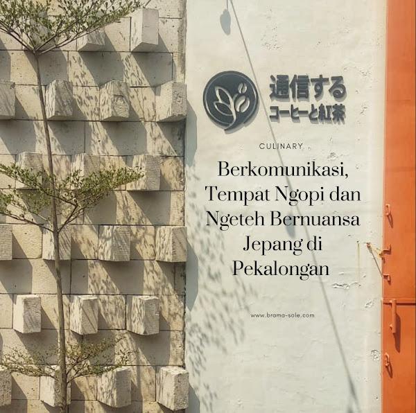 Berkomunikasi, tempat Ngopi dan Ngeteh Bernuansa Jepang Di Pekalongan