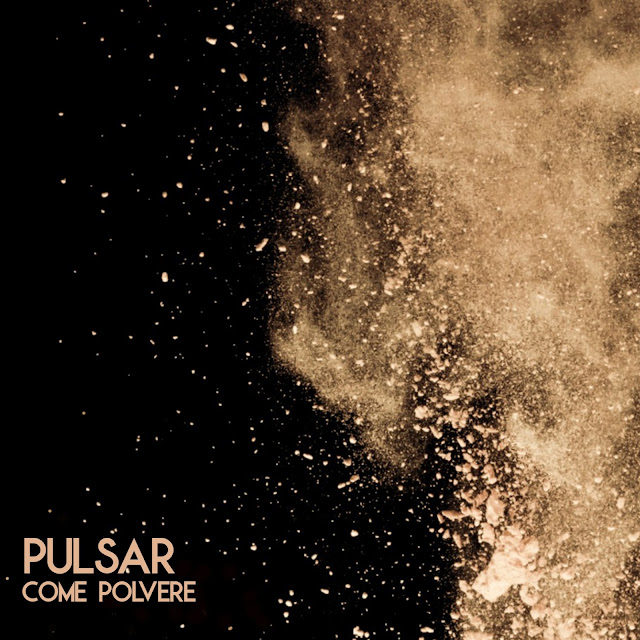 Come polvere - Pulsar