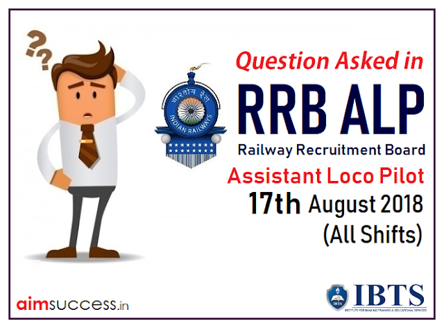 Question Asked in RRB ALP Exam 17th August 2018 (All Shifts)