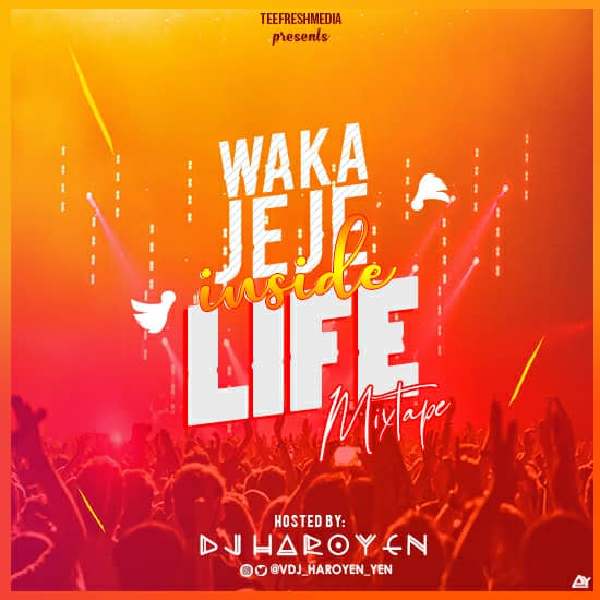 MIXTAPE: Dj Haroyen - Waka Jeje Inside Mix - GbeduXclusive