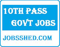 10th pass govt job, 10th govt jobs, 10th pass government job, 10th pass govt job 2018,