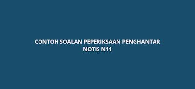 Contoh Soalan Peperiksaan Penghantar Notis N11