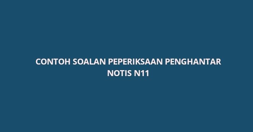 Contoh Soalan Peperiksaan Penghantar Notis N11 - SPA