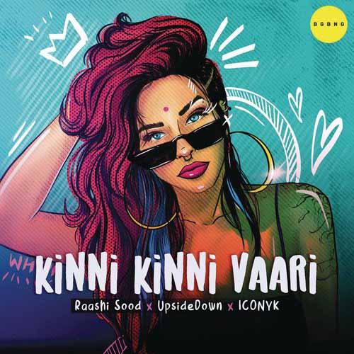 Kinni Kinni Vaari Lyrics - Raashi Sood