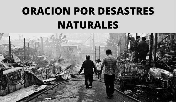 ORACION POR DESASTRES NATURALES