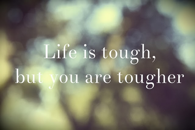 Tough Life Quotes Tumblr: Life Quotes To Inspire