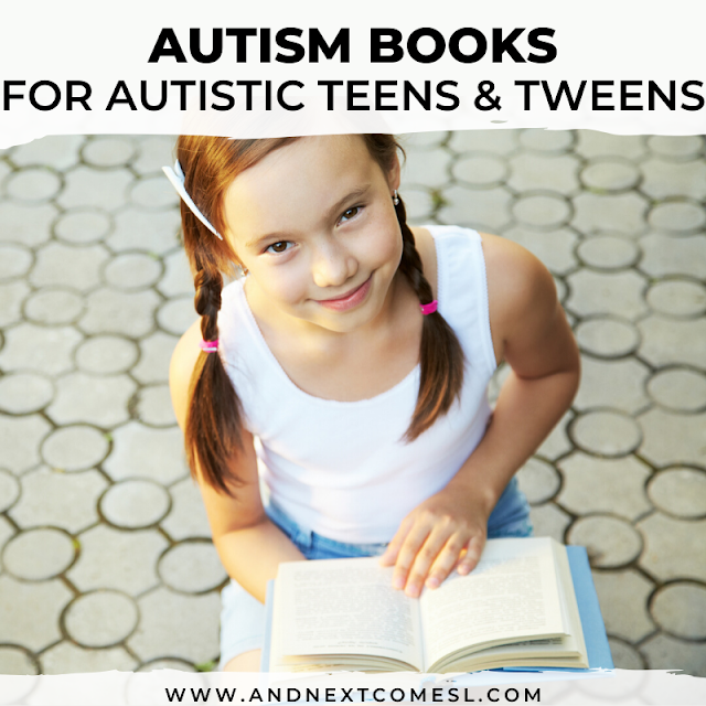 Autism books written by autistics that are helpful for autistic teens and tweens