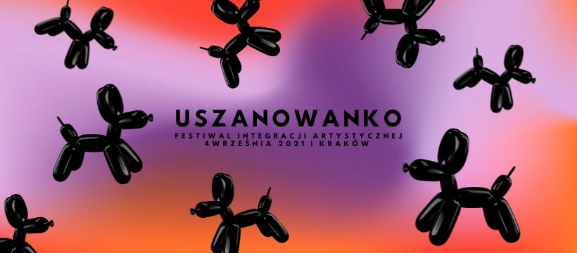 Uszanowanko Festiwal - festiwal integracji artystycznej - relacja