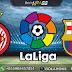 Prediksi Bola Girona vs Barcelona 27 Januari 2019