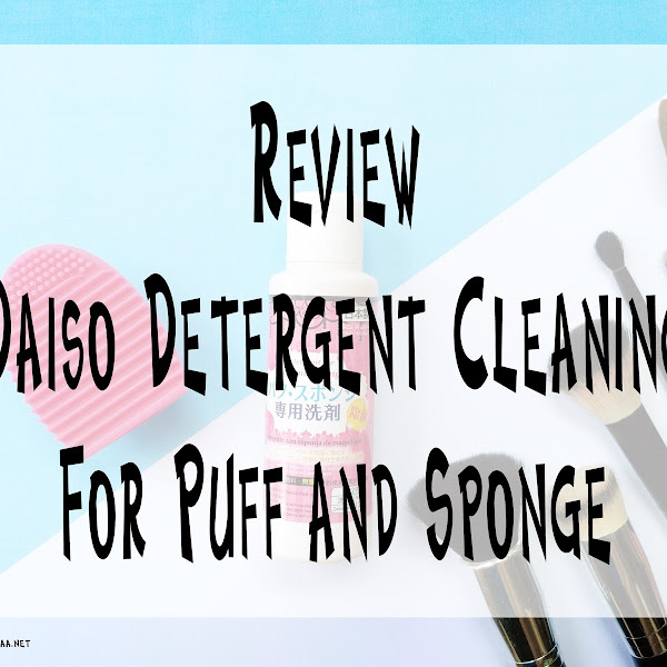Review Daiso Detergent Cleaning For Puff and Sponge