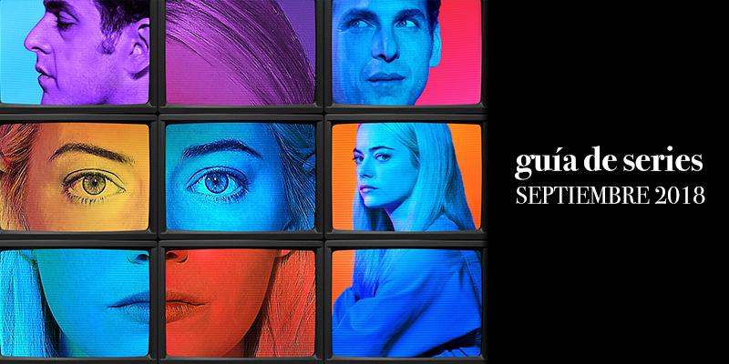 Guía de estrenos y regresos de series de septiembre de 2018