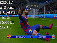 Option File PES 2017 Terbaru untuk Smoke Patch 17.1.6