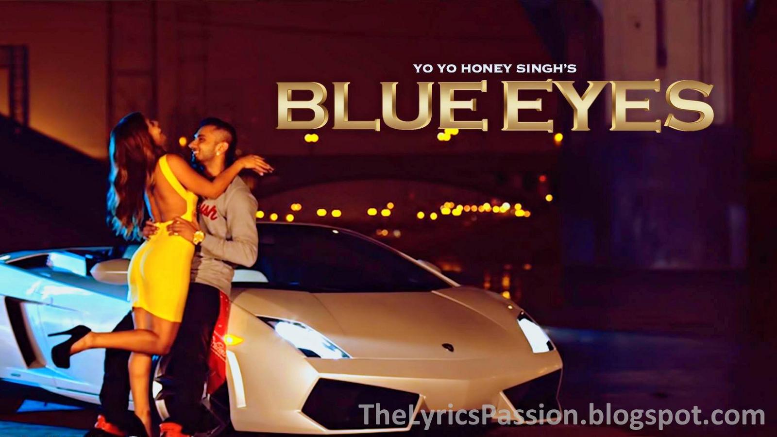 Yo Yo Honey Singh - Blue Eyes Lyrics - TheLyricsPassion