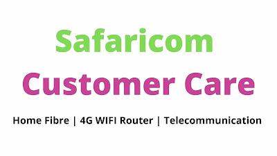 Safaricom Home Fibre Customer Care Number