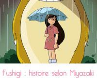 FUSHIGI d'après Miyazaki