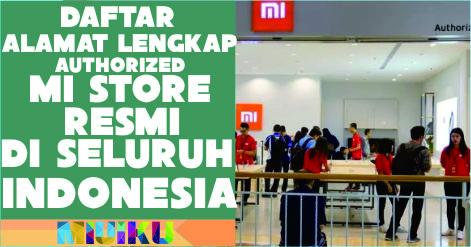 daftar alamat lengkap authorized mi store resmi di seluruh indonesia