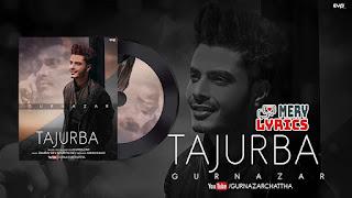 Tajurba By Gurnazar - Lyrics