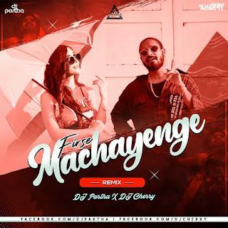 FIRSE MACHAYENGE - REMIX - DJ PARTHA X DJ CHARRY