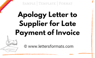 Apology Letter to Supplier for Late Payment of Invoice (Sample)