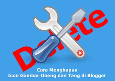 Cara Menghapus Icon Gambar Obeng dan Tang di Blogger