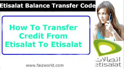 Etisalat balance transfer code- How To Transfer Credit From Etisalat To Etisalat?