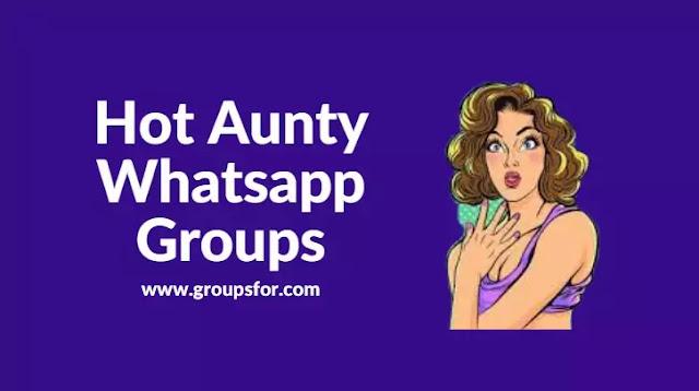 Hot Aunty Whatsapp Groups