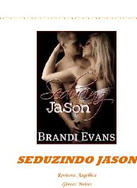 Brandi Evans - SEDUZINDO JASON
