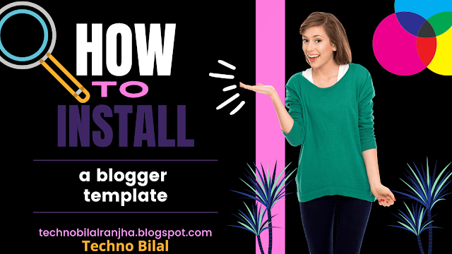 How to Install a Blogger Template? | 2021