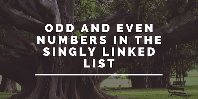 Odd And Even Numbers In The Singly Linked List