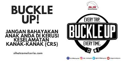 Buckle up!   Jangan bahayakan anak anda di kerusi keselamatan  kanak-kanak (CRS)